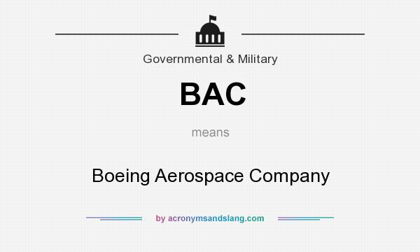 What does BAC mean? It stands for Boeing Aerospace Company