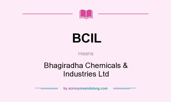 BCIL - Bhagiradha Chemicals & Industries Ltd in Undefined by