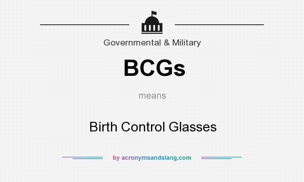 What does BCGs mean? It stands for Birth Control Glasses