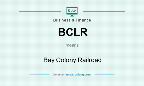 What does BCLR mean? It stands for Bay Colony Railroad