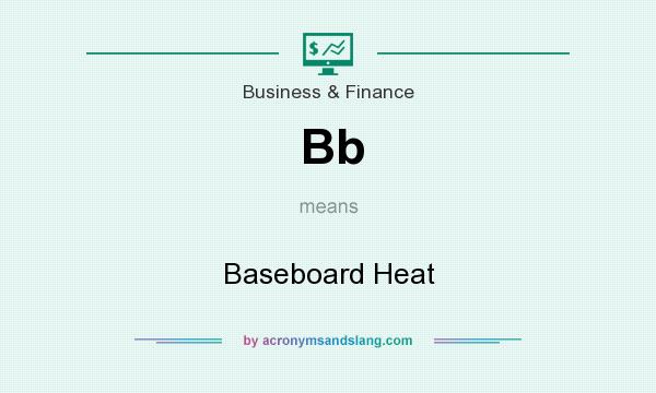 What does Bb mean? It stands for Baseboard Heat