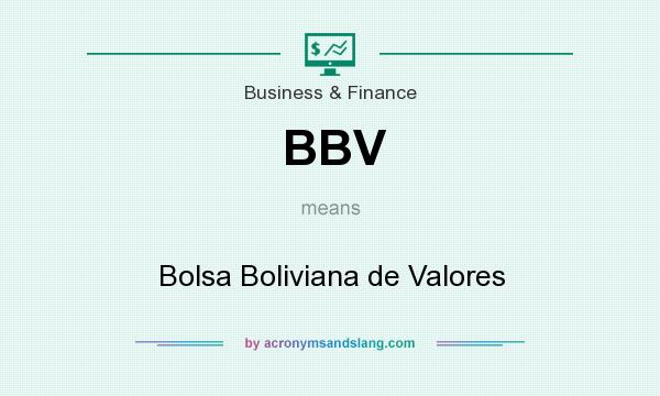 What does BBV mean? It stands for Bolsa Boliviana de Valores
