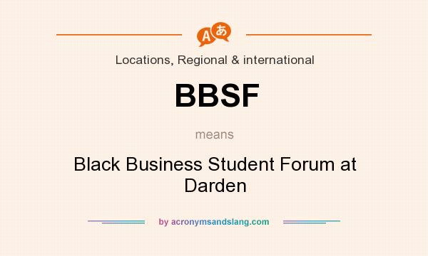 What does BBSF mean? It stands for Black Business Student Forum at Darden
