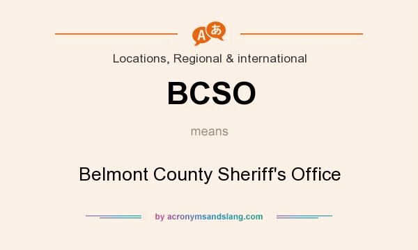 What does BCSO mean? It stands for Belmont County Sheriff`s Office