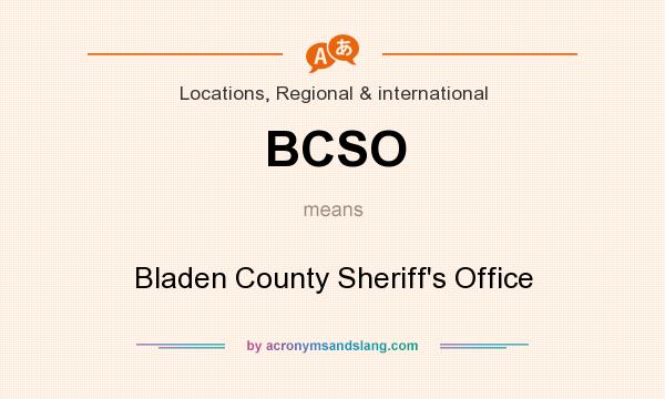 What does BCSO mean? It stands for Bladen County Sheriff`s Office