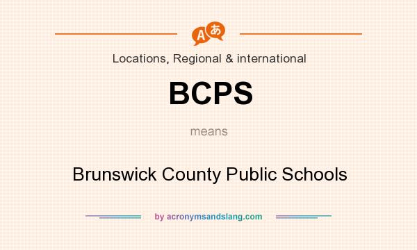 What does BCPS mean? It stands for Brunswick County Public Schools