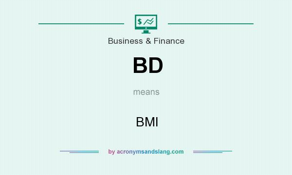 What does BD mean? It stands for BMI