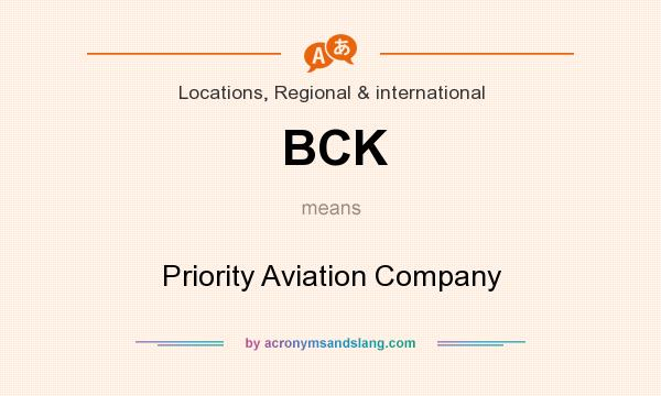 What does BCK mean? It stands for Priority Aviation Company