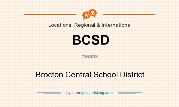 What does BCSD mean? It stands for Brocton Central School District