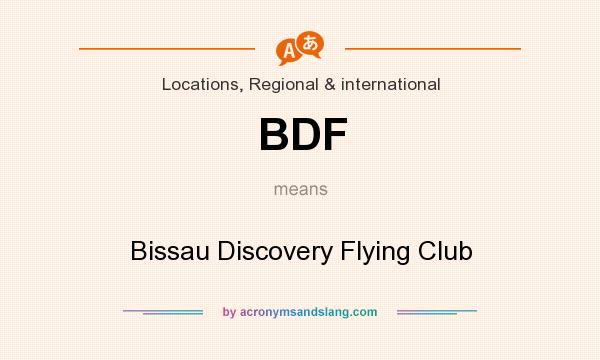 What does BDF mean? It stands for Bissau Discovery Flying Club