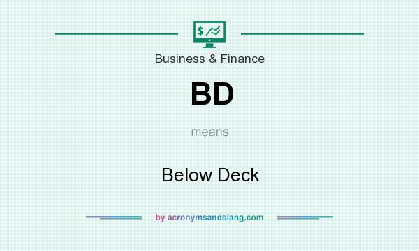 What does BD mean? It stands for Below Deck