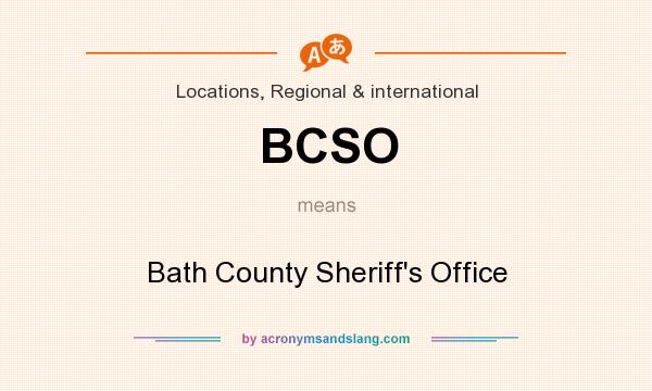 What does BCSO mean? It stands for Bath County Sheriff`s Office