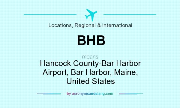 What does BHB mean? It stands for Hancock County-Bar Harbor Airport, Bar Harbor, Maine, United States