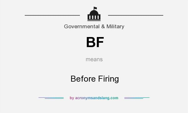 What does BF mean? It stands for Before Firing