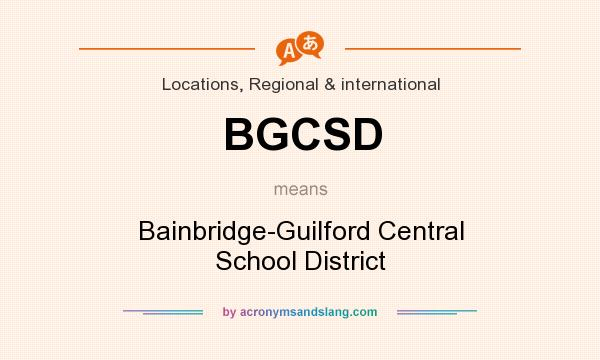 What does BGCSD mean? It stands for Bainbridge-Guilford Central School District