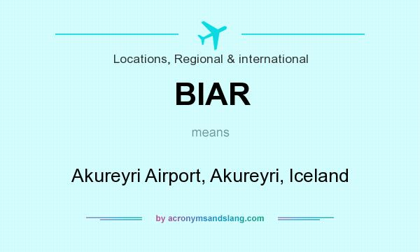What does BIAR mean? It stands for Akureyri Airport, Akureyri, Iceland