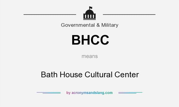 What does BHCC mean? It stands for Bath House Cultural Center