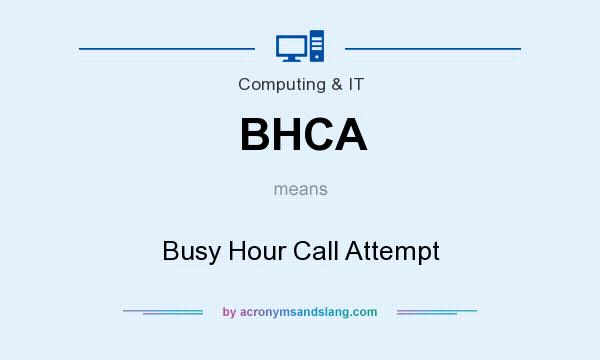 What does BHCA mean? It stands for Busy Hour Call Attempt