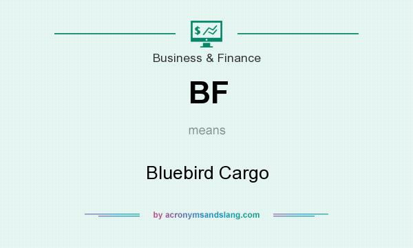 What does BF mean? It stands for Bluebird Cargo