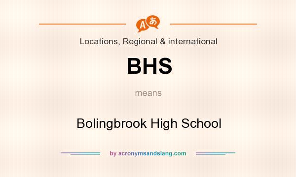 What does BHS mean? It stands for Bolingbrook High School