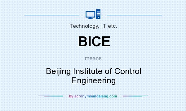 What does BICE mean? It stands for Beijing Institute of Control Engineering