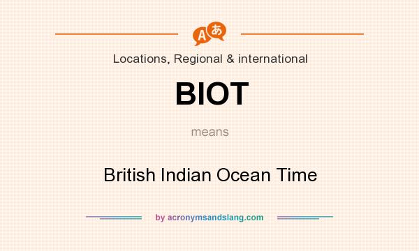 What does BIOT mean? It stands for British Indian Ocean Time
