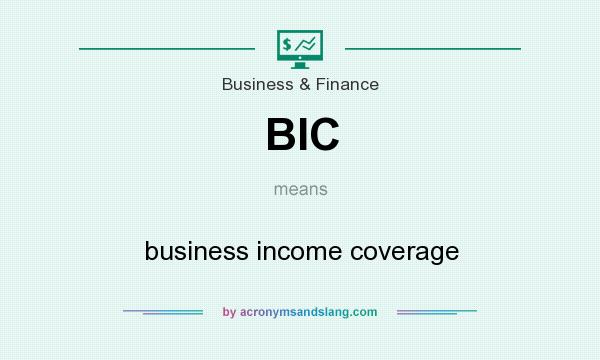 What does BIC mean? It stands for business income coverage