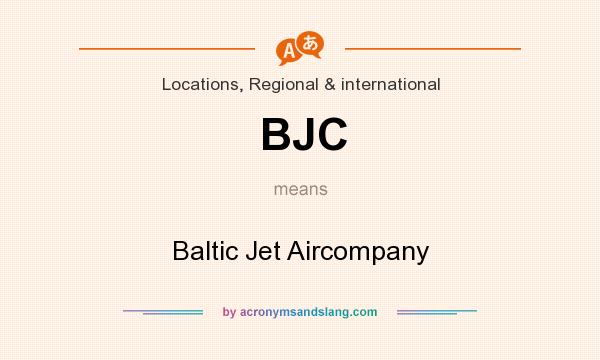 What does BJC mean? It stands for Baltic Jet Aircompany
