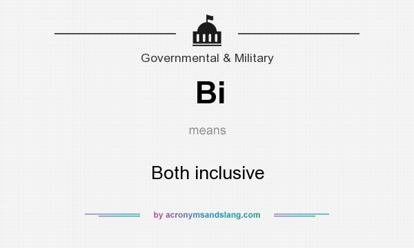 What does Bi mean? It stands for Both inclusive