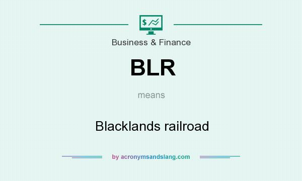 What does BLR mean? It stands for Blacklands railroad