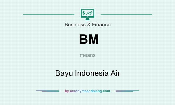 What does BM mean? It stands for Bayu Indonesia Air
