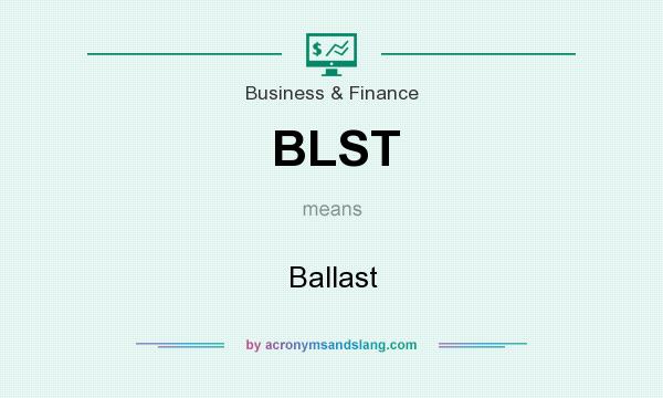 What does BLST mean? It stands for Ballast