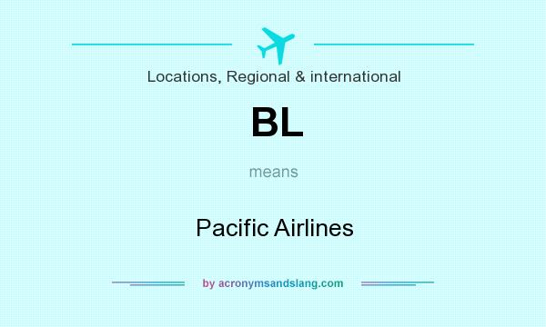 What does BL mean? It stands for Pacific Airlines