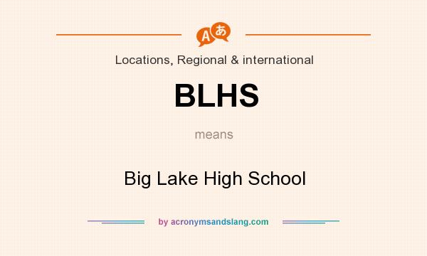 What does BLHS mean? It stands for Big Lake High School