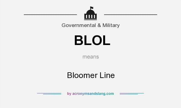 What does BLOL mean? It stands for Bloomer Line