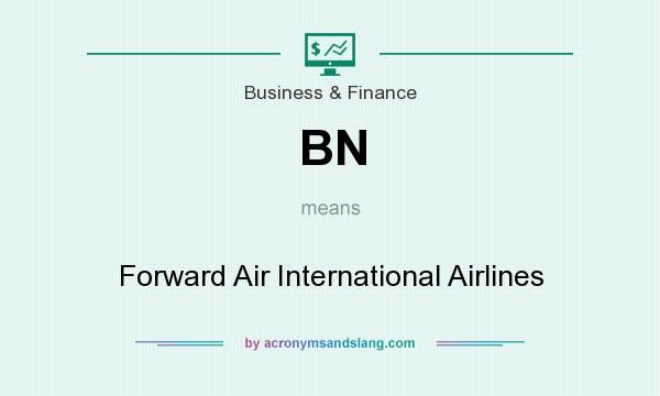 What does BN mean? It stands for Forward Air International Airlines