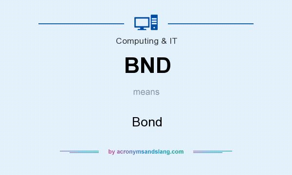 What does BND mean? It stands for Bond