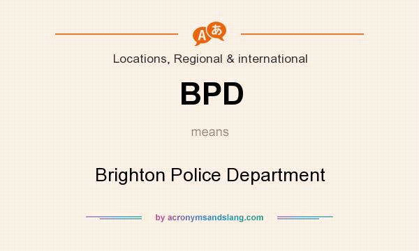 What does BPD mean? It stands for Brighton Police Department