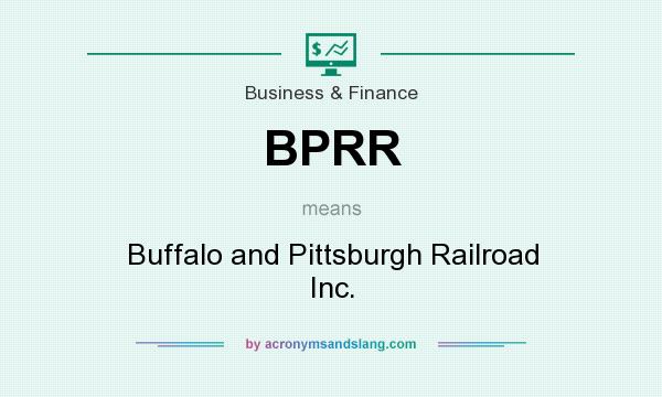What does BPRR mean? It stands for Buffalo and Pittsburgh Railroad Inc.