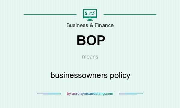 What does BOP mean? It stands for businessowners policy