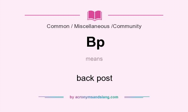 What does Bp mean? It stands for back post