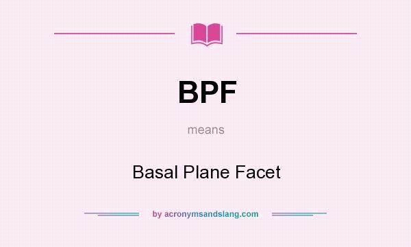 Bpf Basal Plane Facet In Undefined By Acronymsandslang Com