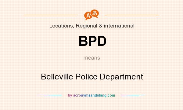 What does BPD mean? It stands for Belleville Police Department