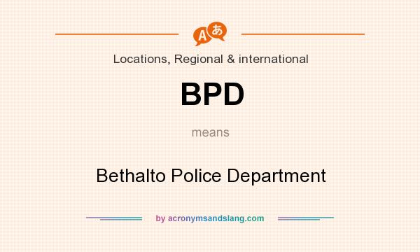 What does BPD mean? It stands for Bethalto Police Department