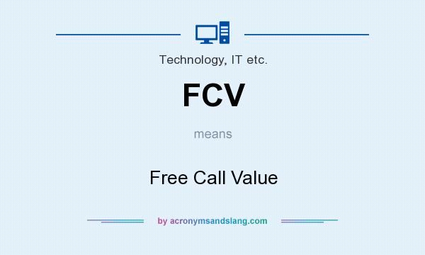 What does FCV mean? It stands for Free Call Value