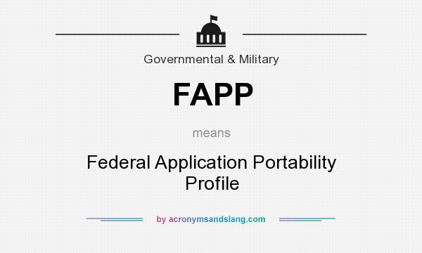 What does FAPP mean? It stands for Federal Application Portability Profile