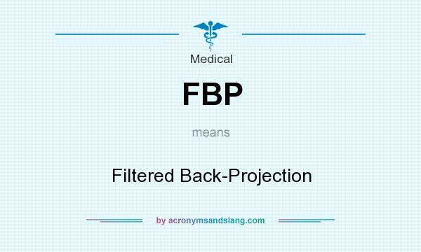What does FBP mean? It stands for Filtered Back-Projection