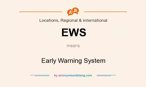 What does EWS mean? It stands for Early Warning System