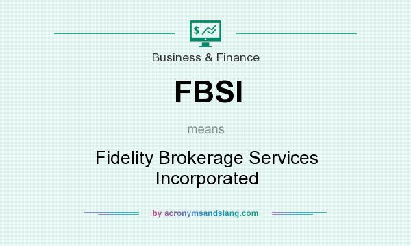 FBSI - Fidelity Brokerage Services Incorporated in Business
