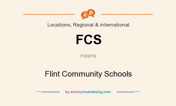 What does FCS mean? It stands for Flint Community Schools